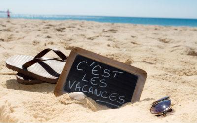 Fermeture – C'est les vacances!!!